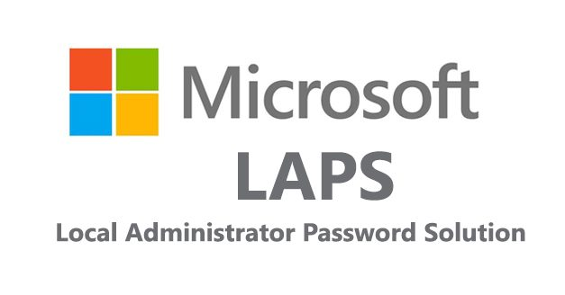Local Administrator Password Solution (LAPS) Kurulumu
